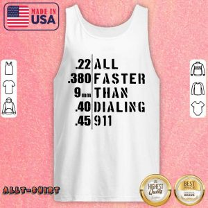 All Faster Than Dialing 911 Tank Top