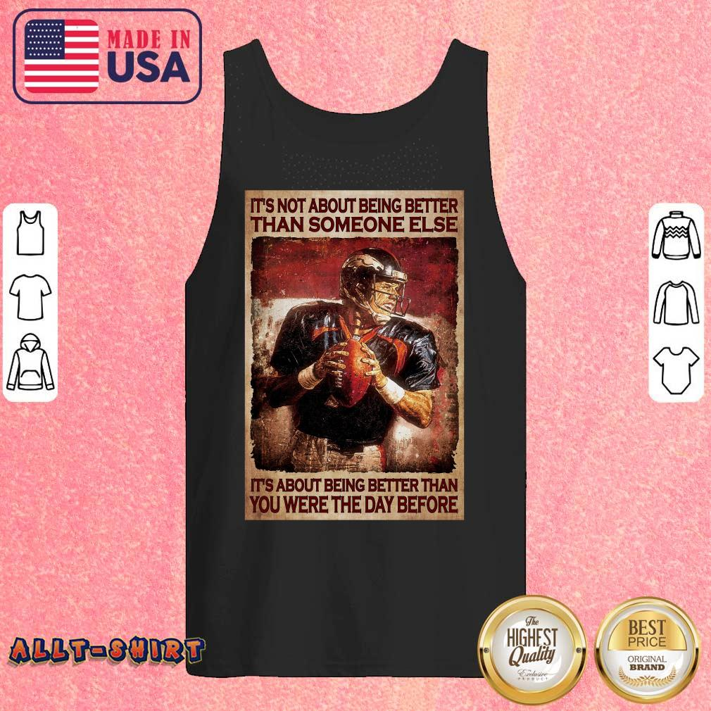 American Football It Is About Being Better Than You Were The Day Before Tank Top