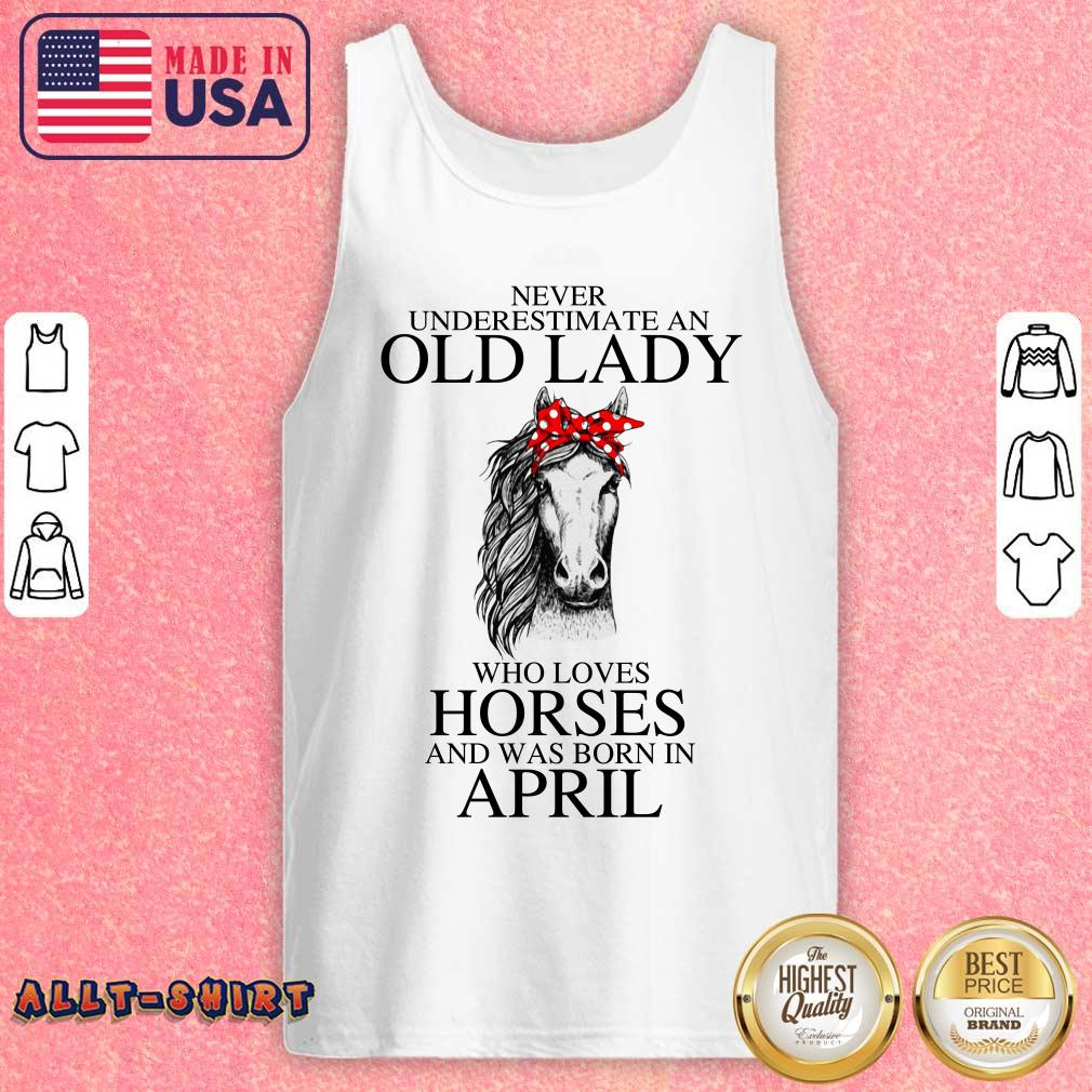 An Old Lady Who Loves Horses And Was Born In April Tank Top