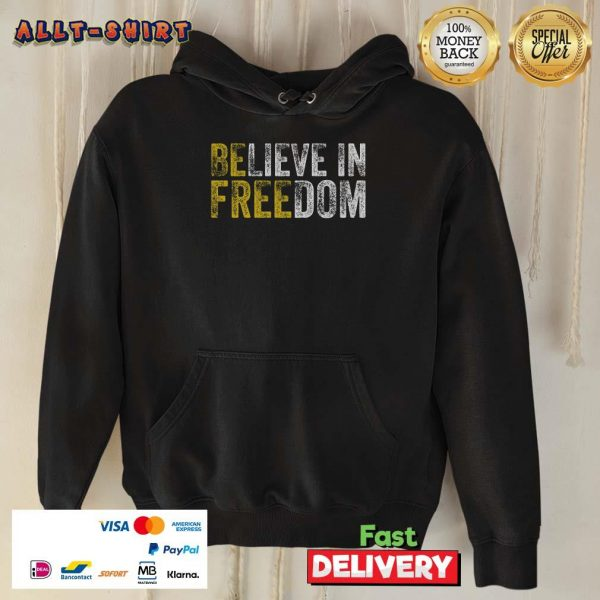 Awesome Believe In Freedom Hoodie