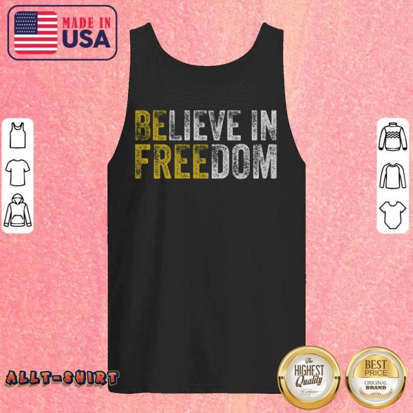 Awesome Believe In Freedom Tank Top