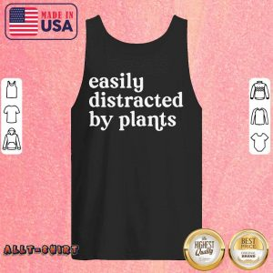 Awesome Easily Distracted By Plants Tank Top