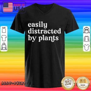 Awesome Easily Distracted By Plants V-neck