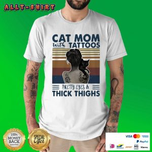 Cat Mom With Tattoos Pretty Eyes And Thick Thighs Vintage Retro Shirt