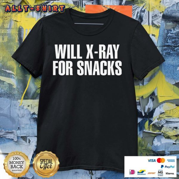 Cool Will X-ray For Snacks Shirt
