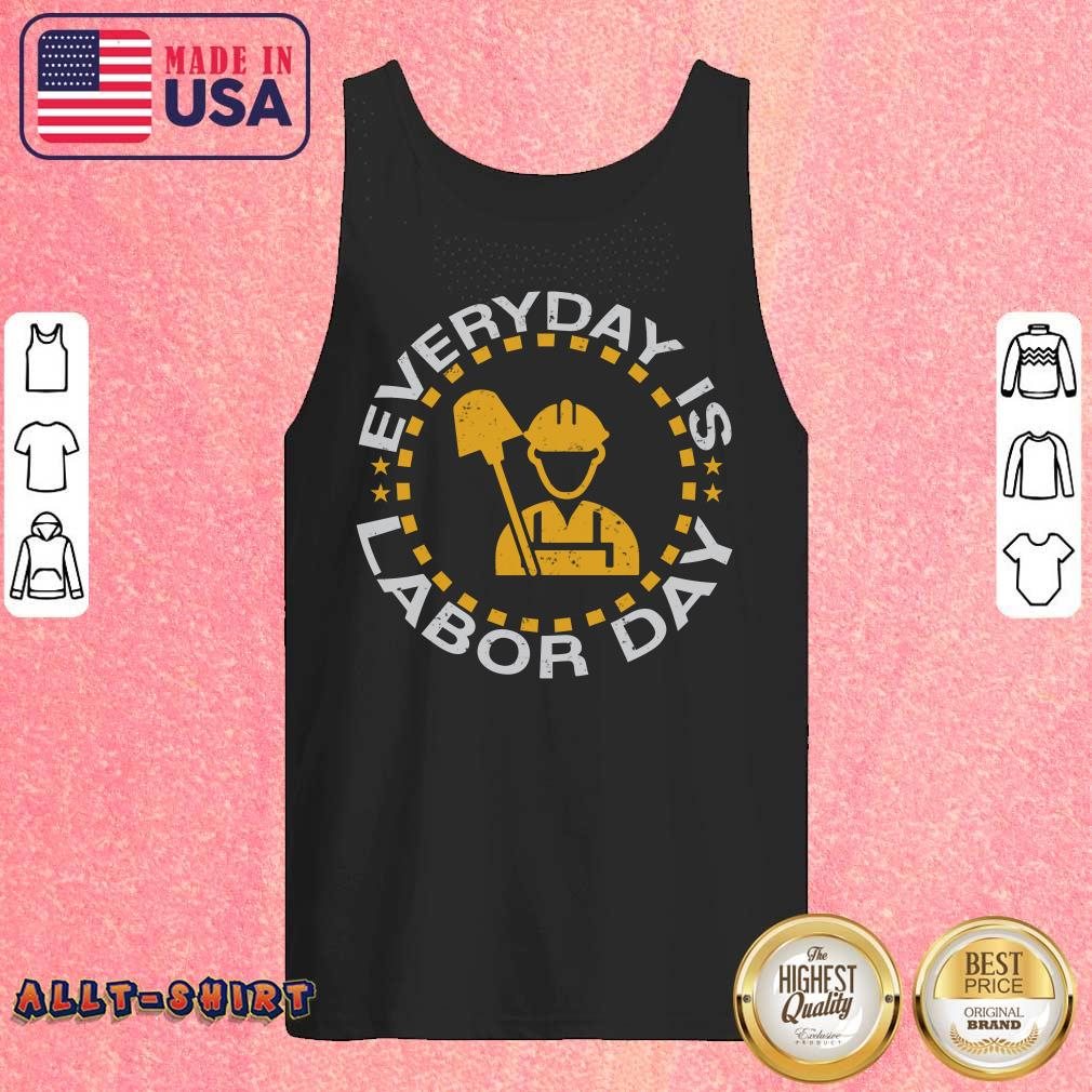 Every Day Is Labor Day Tank Top