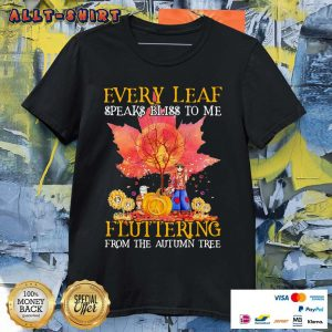 Every Leaf Speaks Bliss To Me Fluttering From The Autumn Tree Hippie Halloween Shirt
