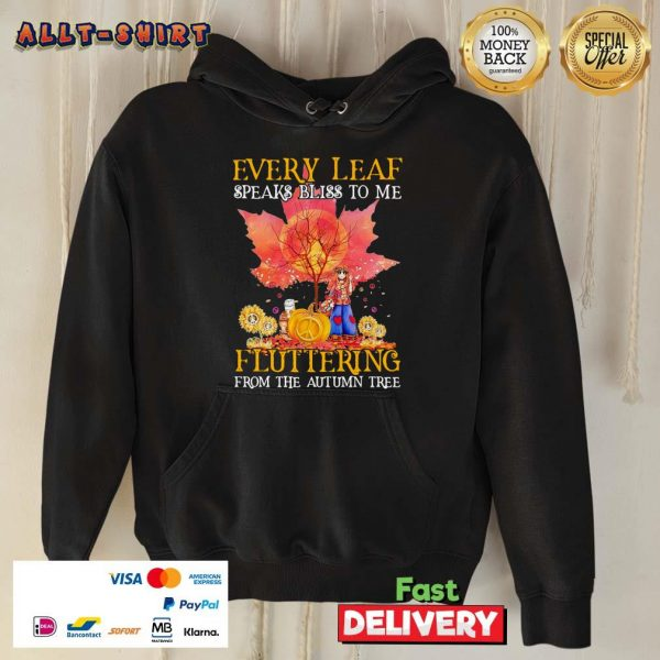 Every Leaf Speaks Bliss To Me Fluttering From The Autumn Tree Hippie Halloween Hoodie