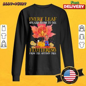 Every Leaf Speaks Bliss To Me Fluttering From The Autumn Tree Hippie Halloween Sweatshirt