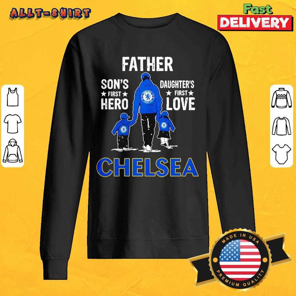 Father Son's First Hero Daughter's First Love Chelsea Hoodie
