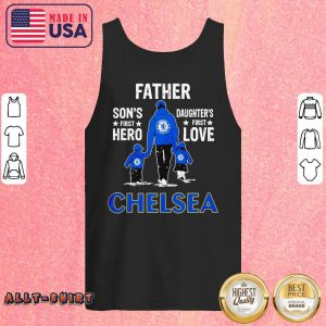Father Son's First Hero Daughter's First Love Chelsea Tank Top