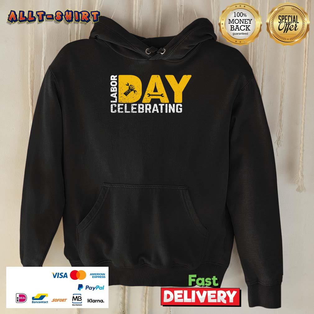 Funny Labor Day Celebrating Hoodie