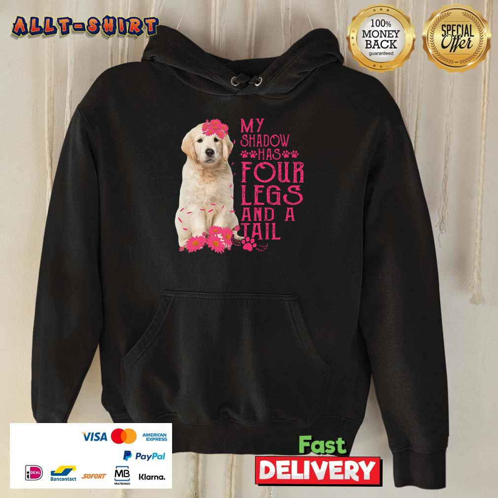 Golden Retriever My Shadow Has 4 Legs And A Tail Hoodie