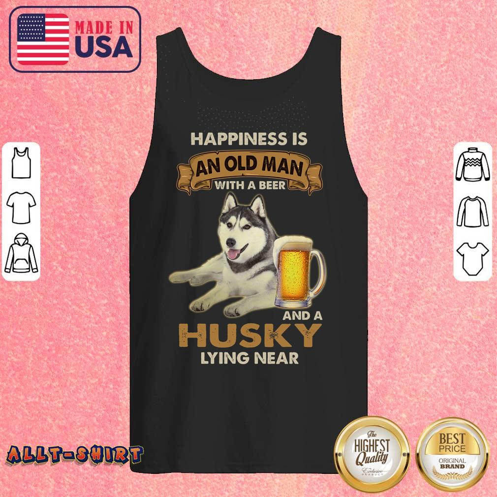 Happiness Is An Old Man With A Beer And A Husky Lying Near Tank Top