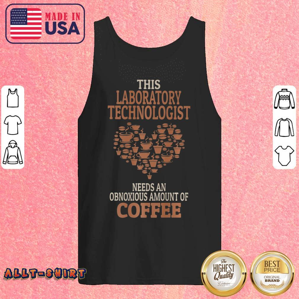 Heart Laboratory Technologist Needs An Obnoxious Amount Of Coffee Tank Top