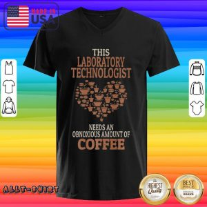 Heart Laboratory Technologist Needs An Obnoxious Amount Of Coffee V-neck