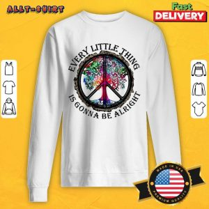 Hippie Tree Every Little Thing Is Gonna Be Alright SweatShirt