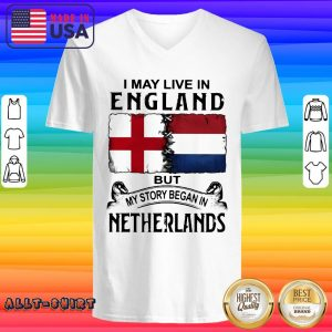 I May Live In England But My Story Began In Netherlands Flag V-neck