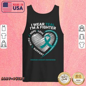 I'm A Fighter Love Hope Faith Support Ovarian Cancer Awareness Tank Top
