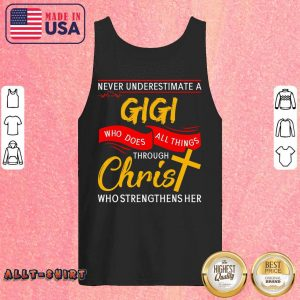 Never Underestimate A Gigi Who Does All Things Through Christ Tank Top
