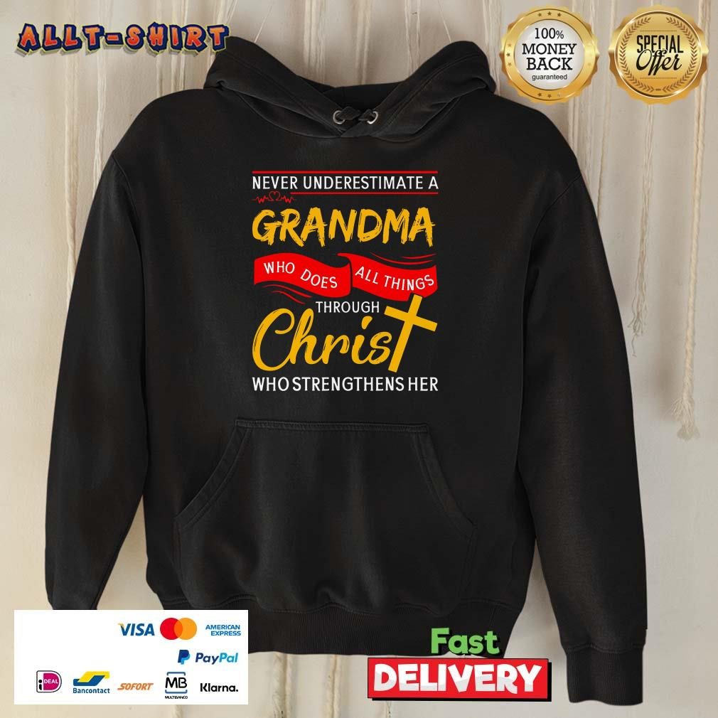 Never Underestimate A Grandma Who Does All Things Through Christ Hoodie