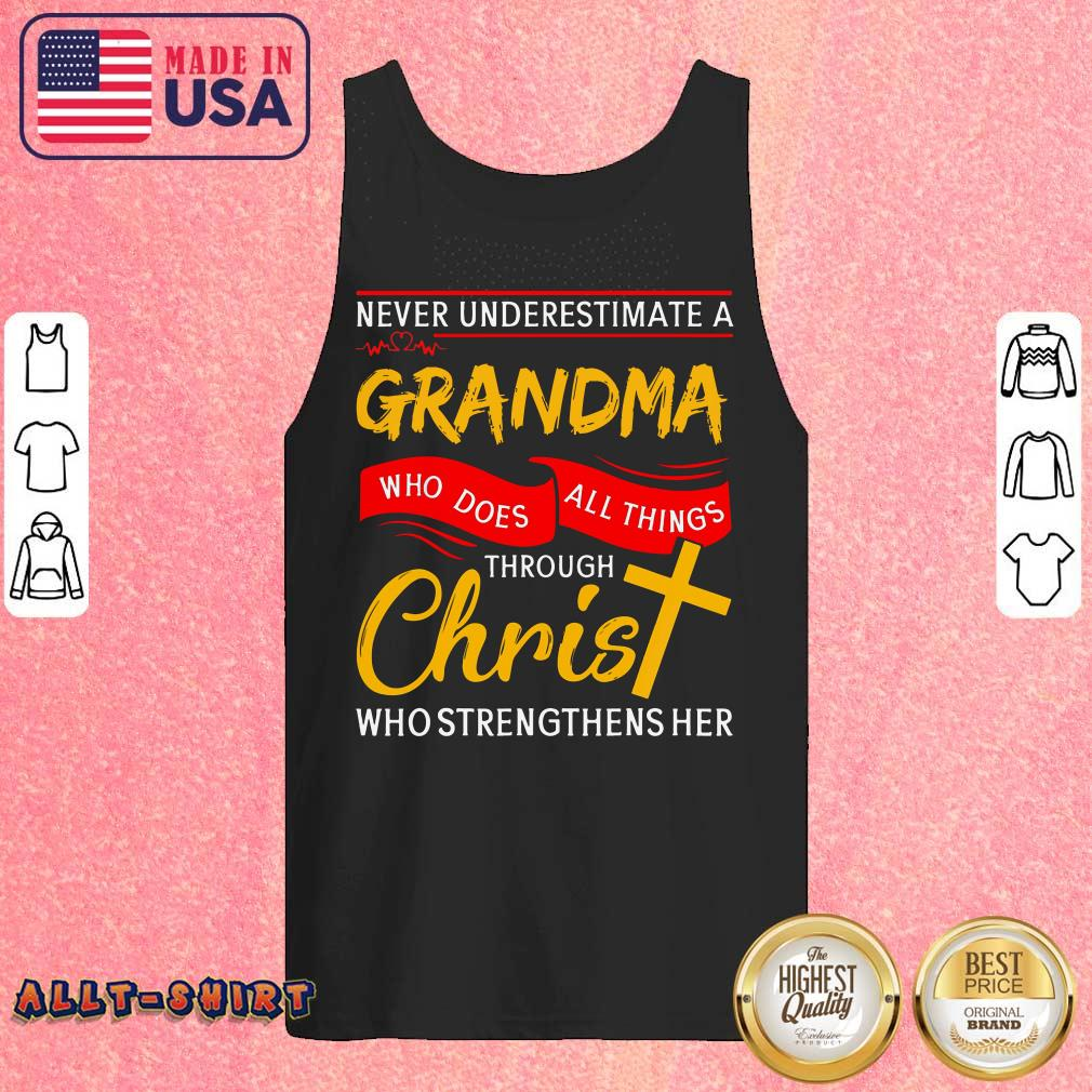 Never Underestimate A Grandma Who Does All Things Through Christ Tank Top