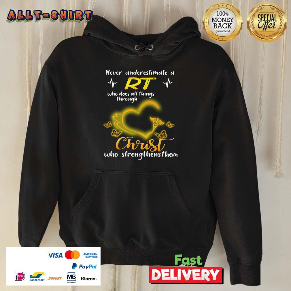 Never Underestimate A RT Who Does All Things Through Christ Hoodie
