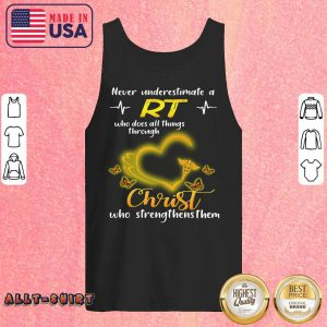Never Underestimate A RT Who Does All Things Through Christ Tank Top