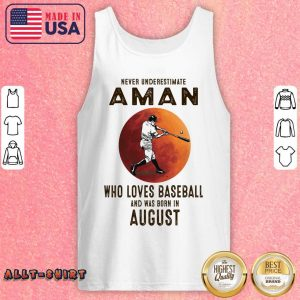 Never Underestimate An August Man Who Loves Baseball Moon Tank Top
