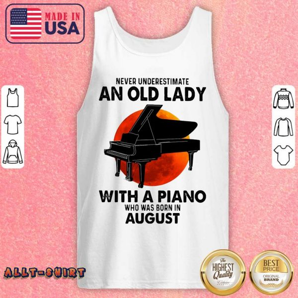 Never Underestimate An Old August Lady With A Piano Moon Tank Top