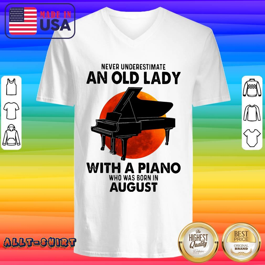 Never Underestimate An Old August Lady With A Piano Moon V-neck
