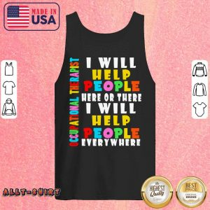Occupational Therapist I Will Help People Everywhere Tank Top