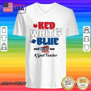 Red White Blue And Coffee Too Sped Teacher V-neck