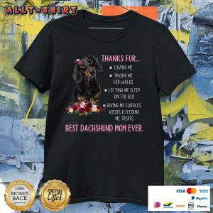 Thanks For Happy Mother's Day To Best Dachshund Mom Ever Shirt