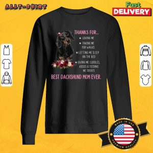 Thanks For Happy Mother's Day To Best Dachshund Mom Ever SweatShirt