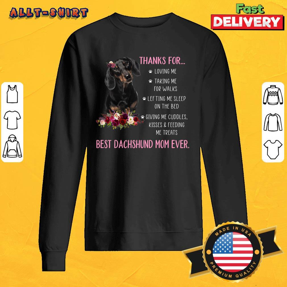 Thanks For Happy Mothers Day To Best Dachshund Mom Ever SweatShirt