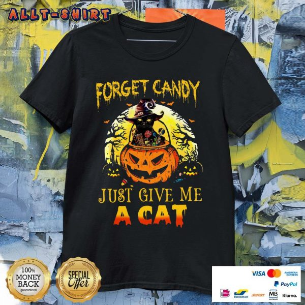 Forget Candy Just Give Me A Cat Halloween Shirt