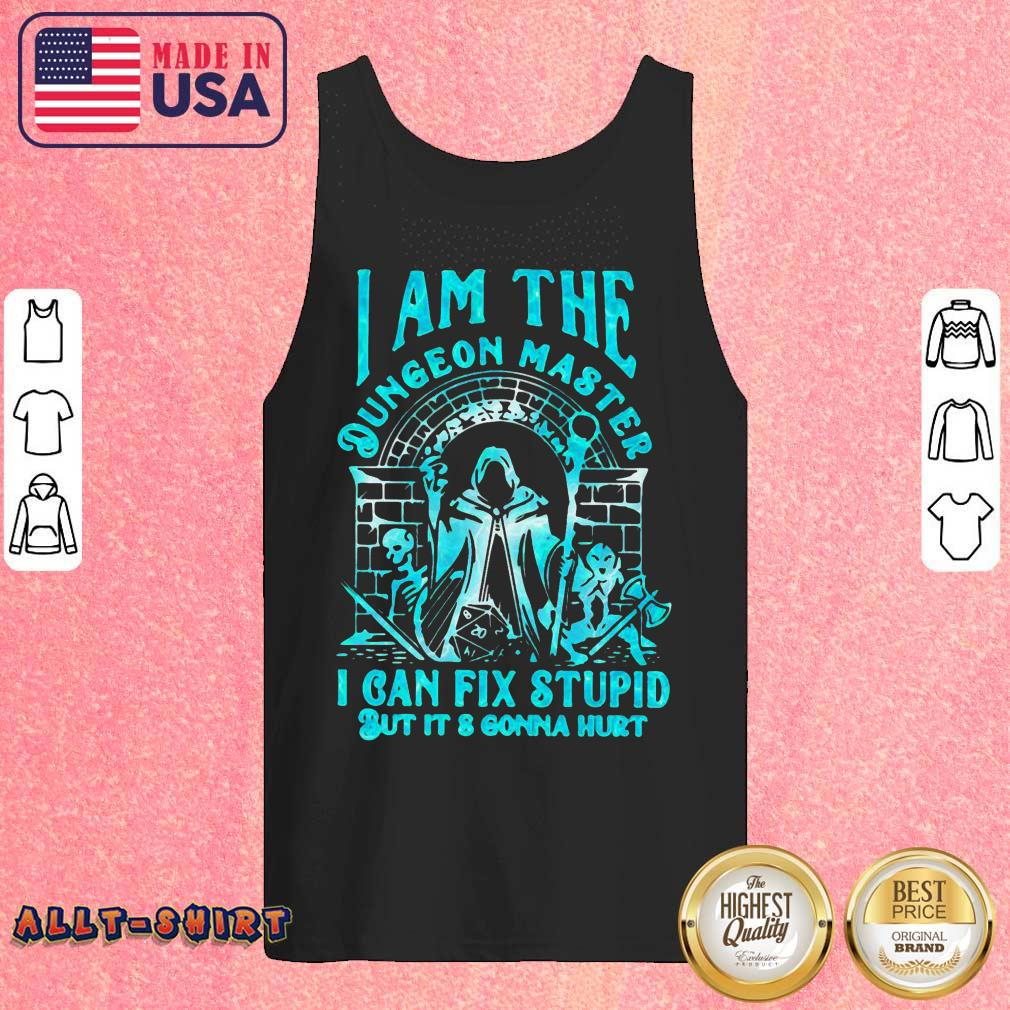 I Am The Dungeon Master I Can Fix Stupid But It Is Gonna Hurt Tank Top