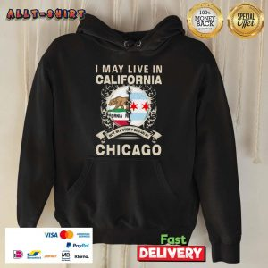 I May Live In California But My Story Began In Chicago Hoodie