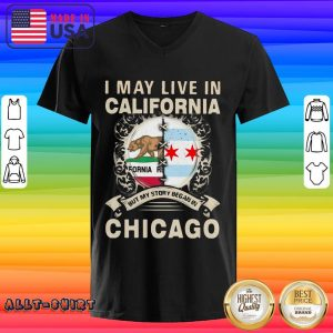 I May Live In California But My Story Began In Chicago V-neck
