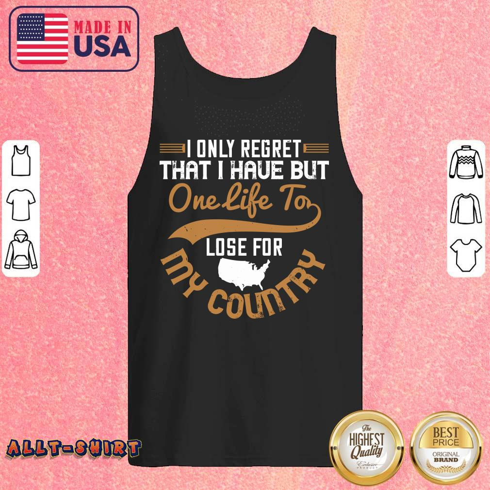 I Only Regret That I Have But One Life To Lose For My Country Tank Top