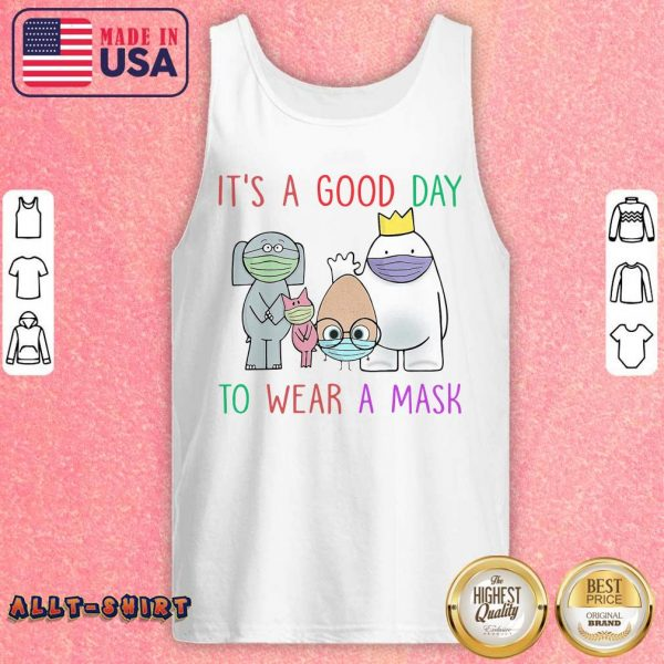 It Is A Good Day To Wear A Mask Tank Top