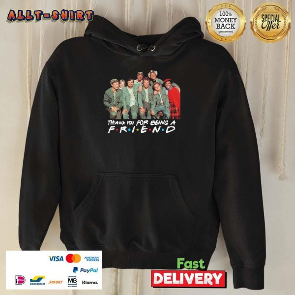 Mash Thank For Being A Friend Hoodie