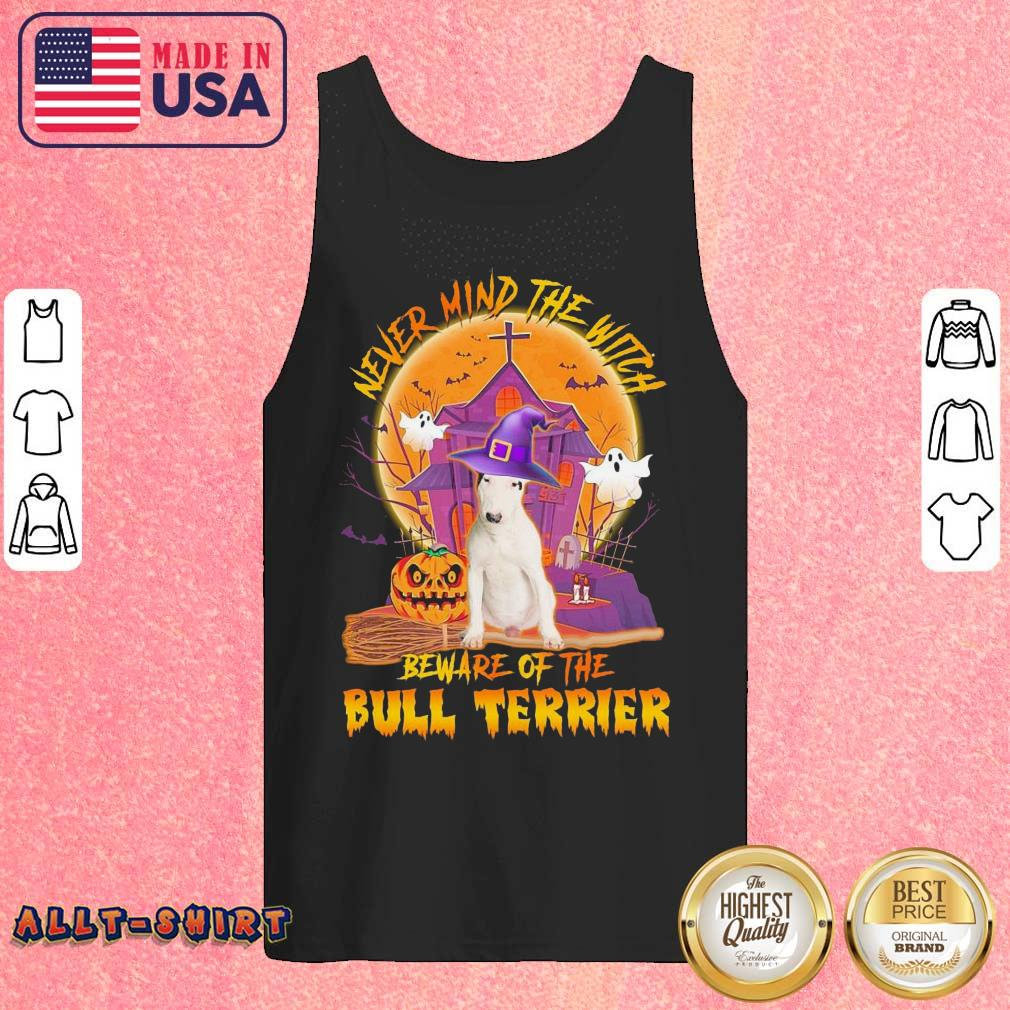 Never Mind The Witch Beware Of The Bull Terrier Halloween Tank Top