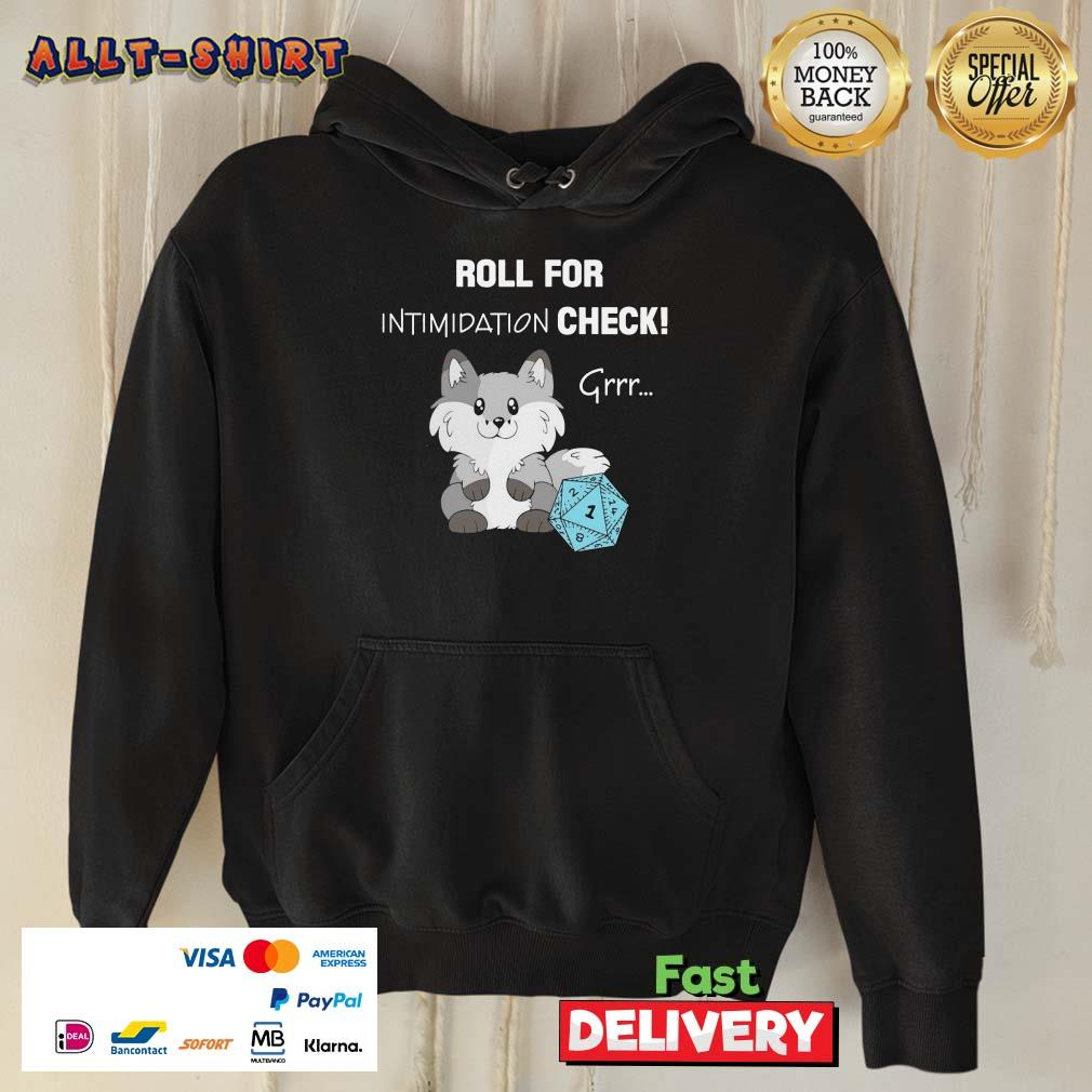 Roll For Intimidation Check Grrr Hoodie