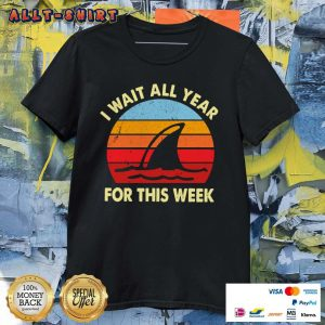 Shark I Wait All Year For This Week Vintage Retro Shirt