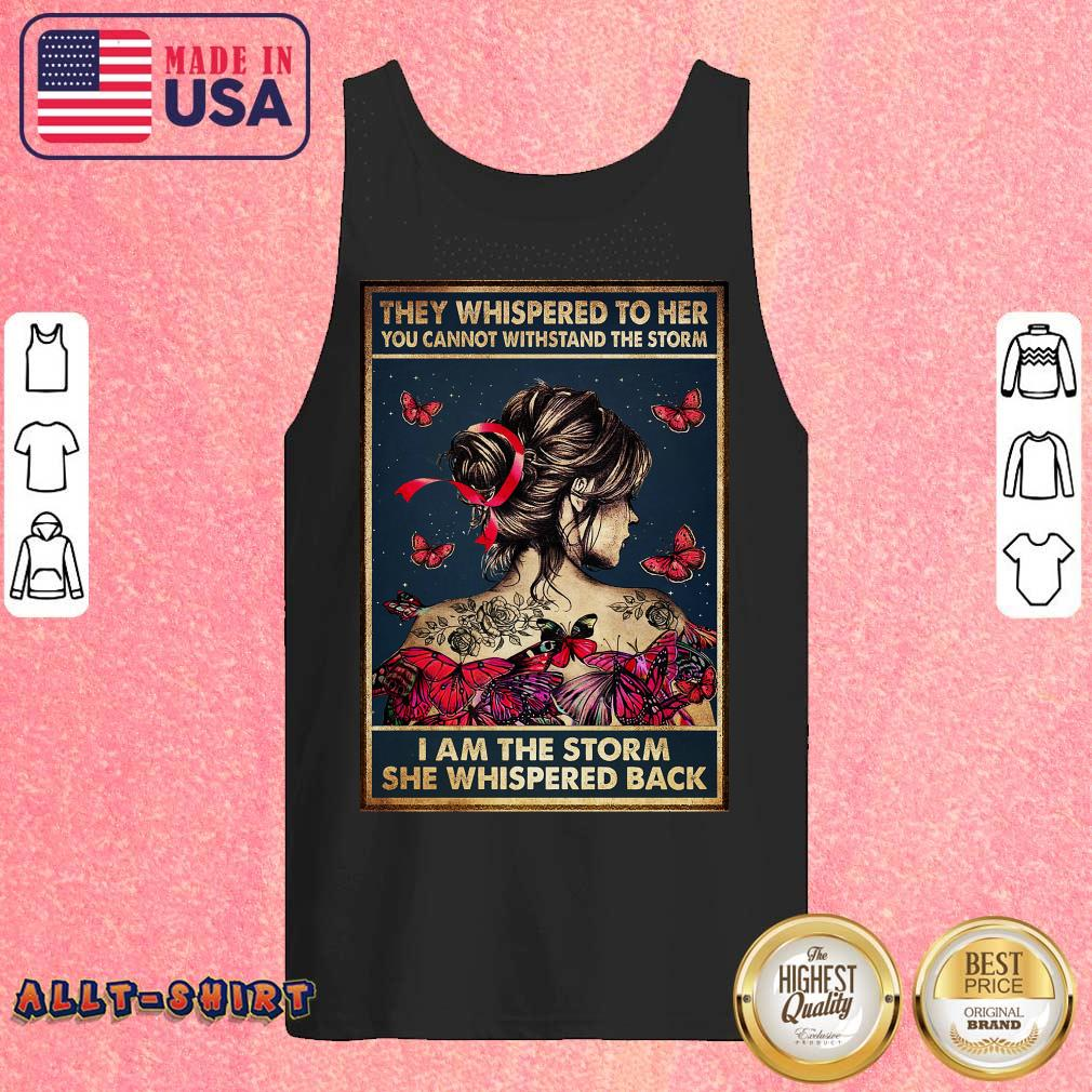 They Whispered To Her I Am The Storm She Whispered Back Poster Tank Top