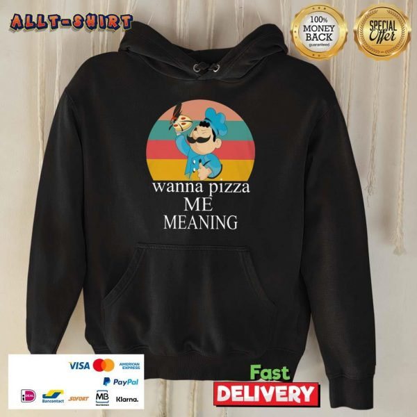 Wanna Pizza Me Meaning Vintage Retro Hoodie