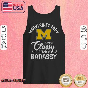 Wolverines Lady Sassy Classy And A Tad Badassy Tank Top