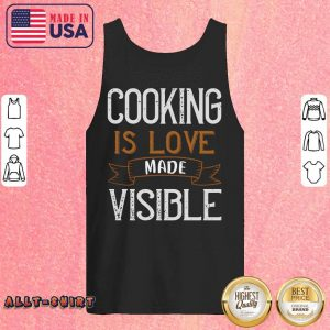 Cooking Is Love Made Visible Tank Top